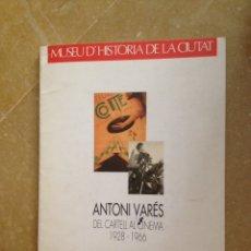 Libros de segunda mano: ANTONI VARÉS. DEL CARTELL AL CINEMA 1928 - 1966 (AJUNTAMENT DE GIRONA). Lote 126101278