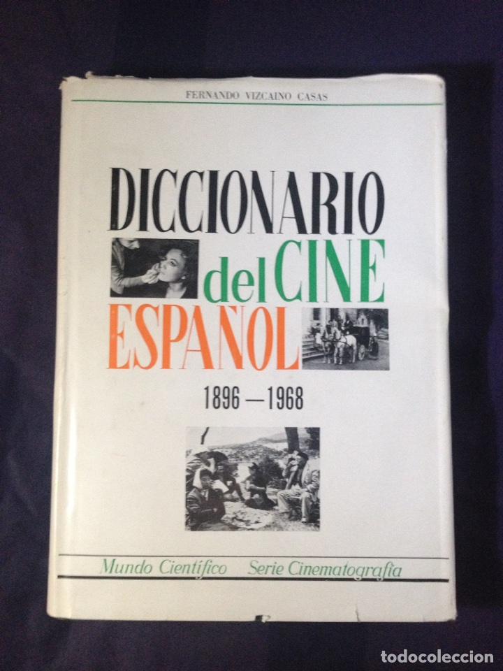VIZCAINO CASAS, FERNANDO. DICCIONARIO DEL CINE ESPAÑOL, 1896-1968. DEDICATORIA AUTOR (Libros de Segunda Mano - Bellas artes, ocio y coleccionismo - Cine)