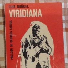 Libros de segunda mano: VIRIDIANA. LUIS BUÑUEL. PRÓLOGO DE GEORGES SADOUL. GUIÓN. Lote 126197383