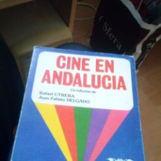 Libros de segunda mano: CINE EN ANDALUCIA. RAFAEL UTRERA. JUAN FABIAN DELGADO. I FESTIVAL INTERNACIONAL SEVILLA. 1980.. Lote 127241167