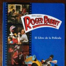Libros de segunda mano: QUIEN ENGAÑO A ROGER RABBIT-EL LIBRO DE LA PELICULA-GEORGES NAEF-NUEVO 1988. Lote 127293859