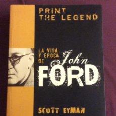 Libros de segunda mano: LA VIDA Y EPOCA DE JOHN FORD. SCOTT EYMAN. T&B EDITORES 2001. Lote 127676491
