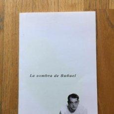 Libros de segunda mano: LA SOMBRA DE BUÑUEL, CICLO EL TEXTO ILUMINADO. Lote 127746555