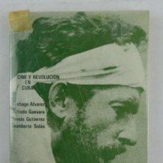 Libros de segunda mano: CINE Y REVOLUCIÓN EN CUBA-SANTIAGO ALVAREZ,ETC.-ED.FONTAMARA, BARCELONA 1975. Lote 127958239