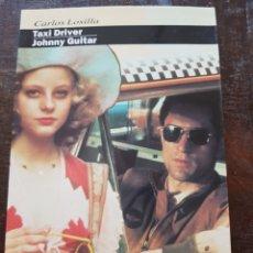 Libros de segunda mano: CARLOS LOSILLA. TAXI DRIVER. JOHNNY GUITAR. LIBROS DIRIGIDO. Lote 128308026