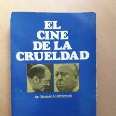 Libros de segunda mano: EL CINE DE LA CRUELDAD. DE BUÑUEL A HITCHCOCK - ANDRE BAZIN. Lote 128337243