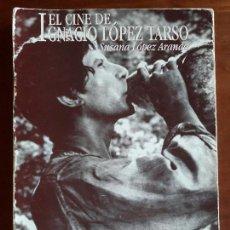 Libros de segunda mano: EL CINE DE IGNACIO LÓPEZ TARSO - CINE MEXICANO 1ª EDICIÓN EN ESPAÑOL. Lote 128512387