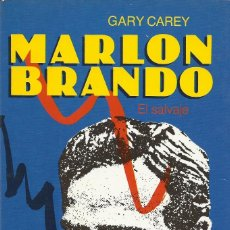 Libros de segunda mano: MARLON BRANDO. EL SALVAJE, GARY CAREY. Lote 128591607