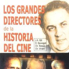 Libros de segunda mano: LOS GRANDES DIRECTORES DE LA HISTORIA DEL CINE. J.A. GILI./ D. SAUVAGET./ CH. TESSON./ CH. VIVIANI.. Lote 129331387