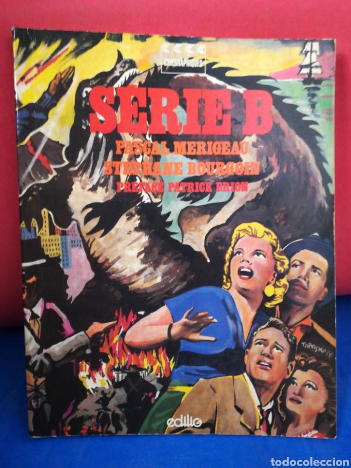 SERIE B - PASCAL MERIGEAD Y STEPHANE BOURGOIN - EDILIO, 1983 (FRANCÉS) (Libros de Segunda Mano - Bellas artes, ocio y coleccionismo - Cine)