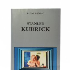 Libros de segunda mano: STANLEY KUBRICK - RIAMBAU, ESTEVE. Lote 130496802
