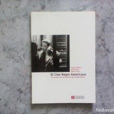 Libros de segunda mano: EL CINE NEGRO AMERICANO. JAMES URSINI, ALAIN SILVER, ROBERT PORFIRIO. LAERTES.. Lote 130541198