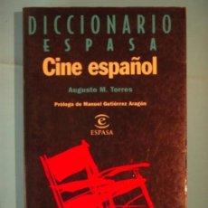 Libros de segunda mano: DICCIONARIO ESPASA CINE ESPAÑOL - AUGUSTO M. TORRES - EDITORIAL ESPASA, 1996 (MUY BUEN ESTADO). Lote 130786788