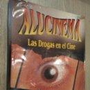 Libros de segunda mano: ALUCINEMA. LAS DROGAS EN EL CINE. URIS, PEDRO. 1995. ROYAL BOOKS. Lote 131068628