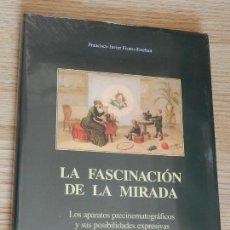 Libros de segunda mano: LA FASCINACIÓN DE LA MIRADA. LOS APARATOS PRECINEMATOGRÁFICOS Y SUS POSIBILIDADES EXPRESIVAS. Lote 131093512