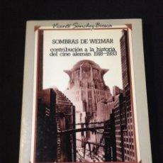 Libros de segunda mano: SOMBRAS DE WEIMAR, CONTRIBUCIÓN A LA HISTORIA DEL CINE ALEMÁN 1918 - 1933.. Lote 131124311