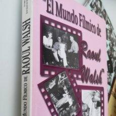 Libros de segunda mano: EL MUNDO FÍLMICO DE RAOUL WALSH. JUAN JULIO DE ABAJO DE PABLOS, 2000. Lote 131370042