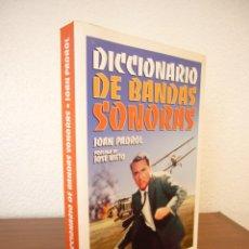 Libros de segunda mano: DICCIONARIO DE BANDAS SONORAS (T & B, 2007) JOAN PADROL. MUY BUEN ESTADO. RARO.. Lote 131577466
