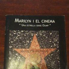 Libros de segunda mano: MARILYN I EL CINEMA UNA ESTRELLA SENSE OLIMP 48 PAGINAS CATALOGO DE LA EXPOSICION. Lote 132645158