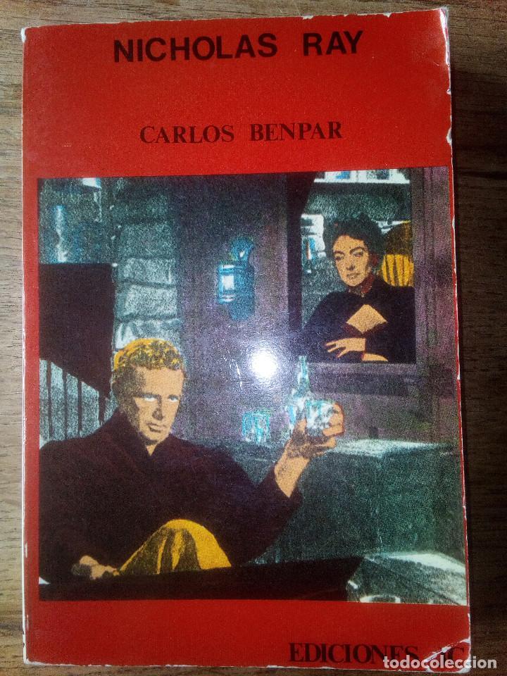 NICHOLAS RAY - CARLOS BENPAR - EDICIONES JC (ENVÍO 2,40€) (Libros de Segunda Mano - Bellas artes, ocio y coleccionismo - Cine)
