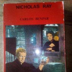 Libros de segunda mano: NICHOLAS RAY - CARLOS BENPAR - EDICIONES JC (ENVÍO 2,40€). Lote 132824950