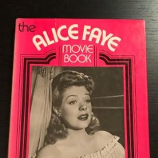 Libros de segunda mano: LIBRO CINE THE ALICE FAYE MOVIE BOOK. Lote 133415610