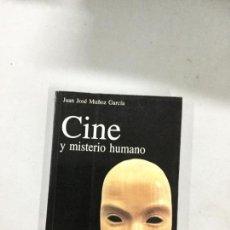 Libros de segunda mano - CINE Y MISTERIO HUMANO - JUAN JOSE MUÑOZ GARCIA - 133634642