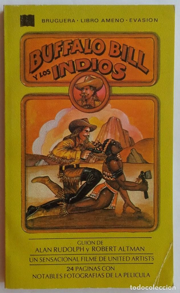 BUFFALO BILL Y LOS INDIOS. RUDOLPH Y ALTMAN. 1977. BRUGUERA. 157 PÁGINAS (Libros de Segunda Mano - Bellas artes, ocio y coleccionismo - Cine)