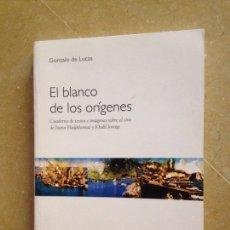 Libros de segunda mano: EL BLANCO DE LOS ORÍGENES. CUADERNO DE TEXTOS E IMÁGENES SOBRE EL CINE DE HADJITHOMAS Y JOREIGE. Lote 134756617