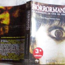 Libros de segunda mano: LIBROS: HORRORMANIA. ENCICLOPEDIA DE CINE DE TERROR. JOSE MANUEL SERRANO CUETO. Lote 134924726