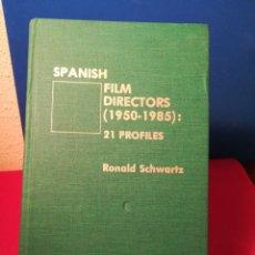 Libros de segunda mano: SPANISH FILM DIRECTORS (1950-1985) 21 PROFILES - RONALD SCHWARTZ - SCARECROW PRESS, 1986 (INGLÉS). Lote 135228561