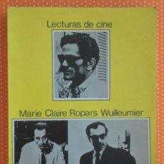 Libros de segunda mano: LECTURAS DE CINE. MARIE CLAIRE ROPARS WUILLEUMIER. 1971. 272 PÁGINAS. Lote 135656251