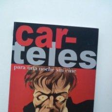 Libros de segunda mano: CARTELES PARA UNA NOCHE SIN CINE (EDITORIAL EL GRAN CAID, 2006). Lote 135935258