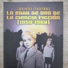 Libros de segunda mano: LA EDAD DE ORO DE LA CIENCIA FICCION - 1950 - 1968 - JAVIER MEMBA. Lote 136486482