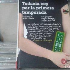 Libros de segunda mano: TODAVIA VOY POR LA PRIMERA TEMPORADA,EDU GALAN. Lote 136602326