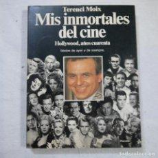 Libros de segunda mano: MIS INMORTALES DEL CINE - TERENCI MOIX - PLANETA - 1991 . Lote 136613806