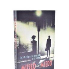 Libros de segunda mano: MUSEO DEL MIEDO. LAS MEJORES PELÍCULAS DE TERROR - RODRÍGUEZ, HILARIO J.. Lote 136722837