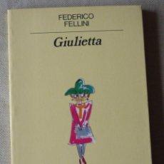 Libros de segunda mano: FEDERICO FELLINI. GIULIETTA. NARRATIVA. CINE.. Lote 136836702