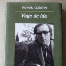 Libros de segunda mano: ROMÁN GUBERN. VIAJE DE IDA. MEMORIAS. CINE.. Lote 136847982