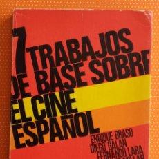 Libros de segunda mano: 7 TRABAJOS DE BASE SOBRE EL CINE ESPAÑOL. 1975. FERNANDO TORRES EDITOR. 260 PÁGINAS.. Lote 137224546