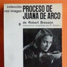 Libros de segunda mano: PROCESO DE JUANA DE ARCO. ROBERT BRESSON (COMENTARIOS DE R. GUBERN). COLECCIÓN VOZ IMAGEN 8.. Lote 137293258