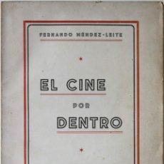 Libros de segunda mano: EL CINE POR DENTRO. - MÉNDEZ-LEITE, FERNANDO. - MADRID, 1941.. Lote 123217135
