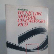 Libros de segunda mano: TECNICA DEL MONTAJE CINEMATOGRAFICO. KAREL REISZ. EDICION TAURUS. 1980. VER FOTOGRAFIAS. Lote 138560166