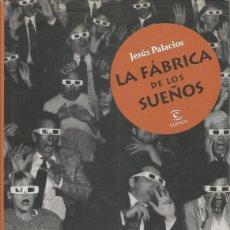Libros de segunda mano: LA FABRICA DE SUEÑOS - JESÚS PALACIOS - ESPASA - TAPA DURA, ILUSTRADO, COMO NUEVO. Lote 139286146