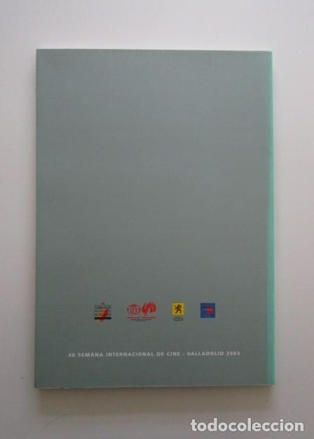 Libros de segunda mano: SEMINCI, 48 SEMANA INTERNACIONAL DE CINE VALLADOLID 2003, CINE BELGA, IMPECABLE - Foto 2 - 139714458