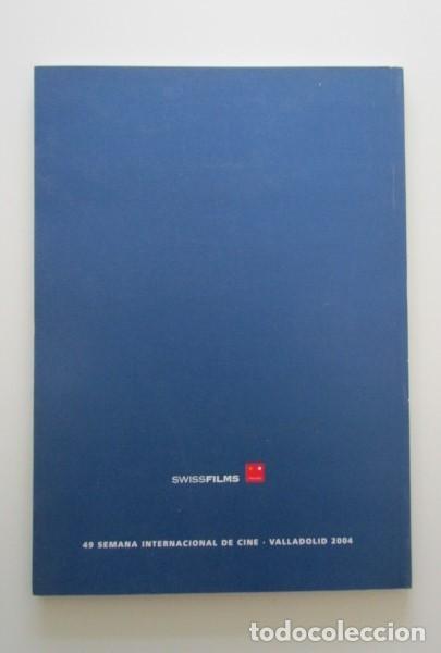 Libros de segunda mano: SEMINCI, 49 SEMANA INTERNACIONAL DE CINE VALLADOLID 2004, CINE SUIZO, IMPECABLE - Foto 2 - 139715054