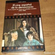 Libros de segunda mano: EL CINE ESPAÑOL DE LA DEMOCRACIA. DE LA MUERTE DE FRANCO AL CAMBIO SOCIALISTA (1975-1989). 1992.. Lote 140057794