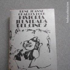 Libros de segunda mano: HISTORIA ILUSTRADA DEL CINE. TOMO 2.. Lote 140144226