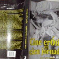 Libros de segunda mano: LIBROS: CINE ERÓTICO EN CIEN JORNADAS - MIGUEL ÁNGEL BARROSO (ABLN). Lote 140167270
