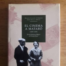Libros de segunda mano: EL CINEMA A MATARÓ 1897-1939 / MANUEL CUSACHS I JOSEP SIVILLA / EDI. CAIXA LAIETANA / 1ª EDICIÓN 199. Lote 140374298